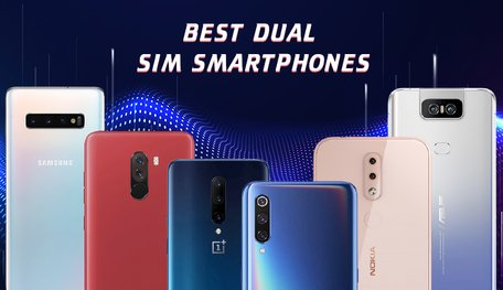 Best Dual Sim Phone 2019 Best Dual SIM Phones In India In 2019 You Should Take A Look At